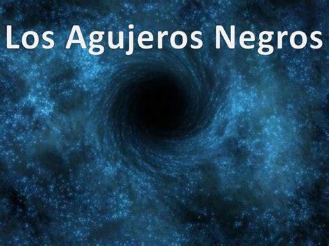 agujeros negros y tiempo agujeros negros y einstein
