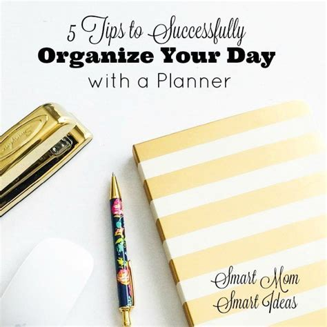 organize day 5 tips to organize your day with a planner