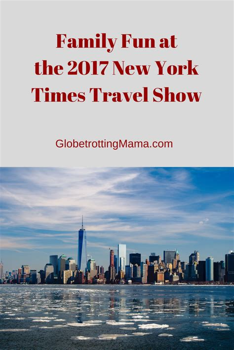 new york times travel 2017 new york times travel show
