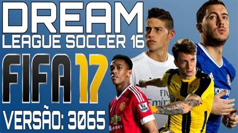 download game dream league soccer mod fifa 16 dream league soccer 16 mod fifa 17 vers 195 o atualizada