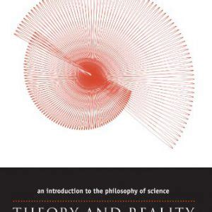 theory and reality an introduction to the philosophy of science books philosophy book booksreddit