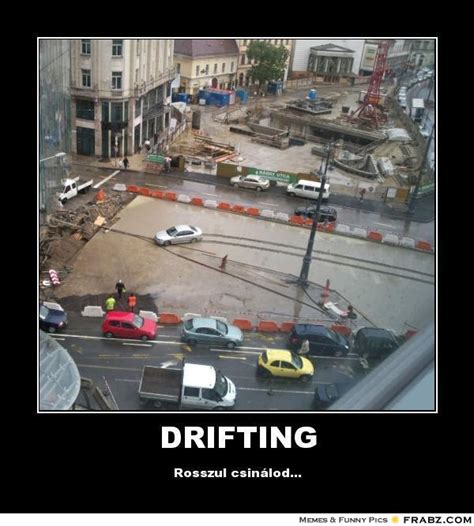 Drift Meme - the gallery for gt drift meme