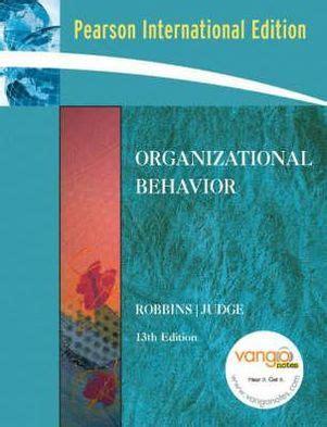Organizational Behavior 15 Ed organizational behavior edition 15 by stephen p robbins timothy a judge 9780132834872