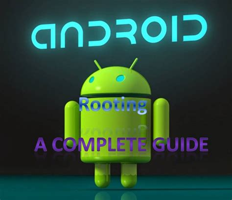 android rooting android rooting a complete guide on android rooting
