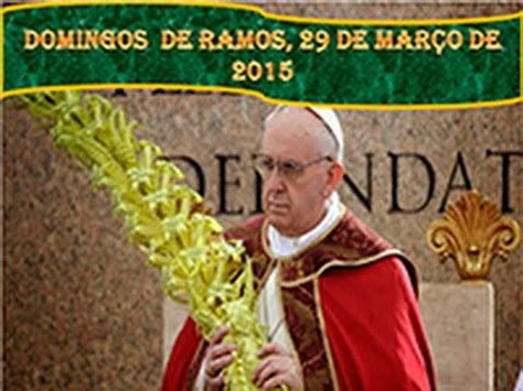 domingo de ramos liturgia de 29 03 2015 domingo de ramos youtube