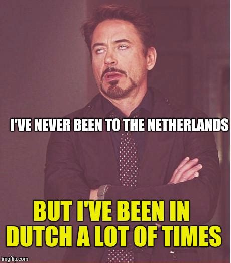 Dutch Memes - well my branch on the family tree has some dutch ancestry