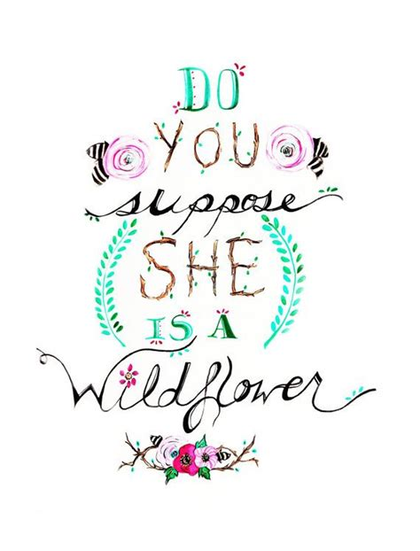 do you suppose she s a wildflower quote print of original