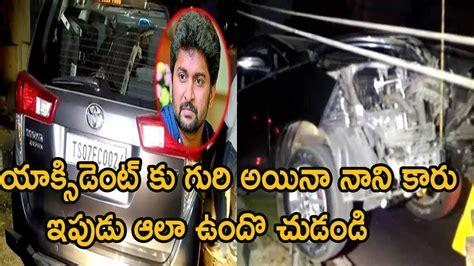 actor nani accident actor nani car accident at nani injured in road no 45