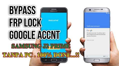 Samsung J2 Di samsung j2 prime terkunci akun frp 1000 tested