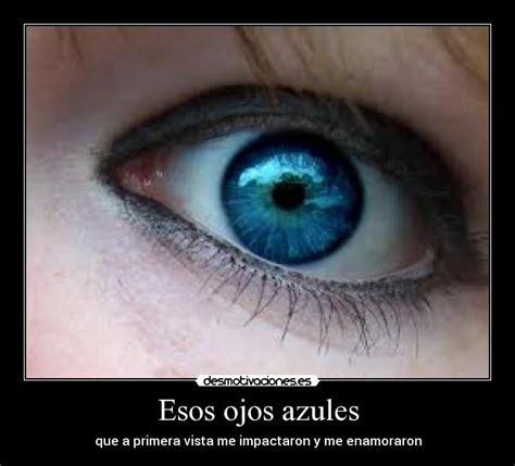imagenes esos ojos esos ojos azules desmotivaciones