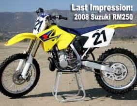 Suzuki Rm250 2008 2008 Suzuki Rm 250 Last Impression Motocross Feature