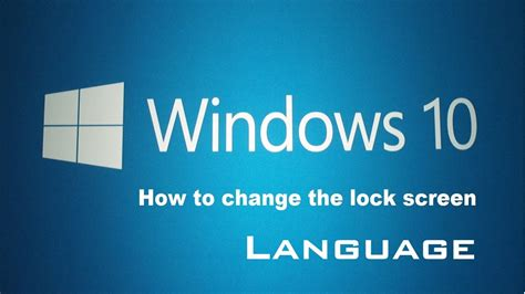 how to lock themes in windows 7 how to change windows 10 lock screen language youtube