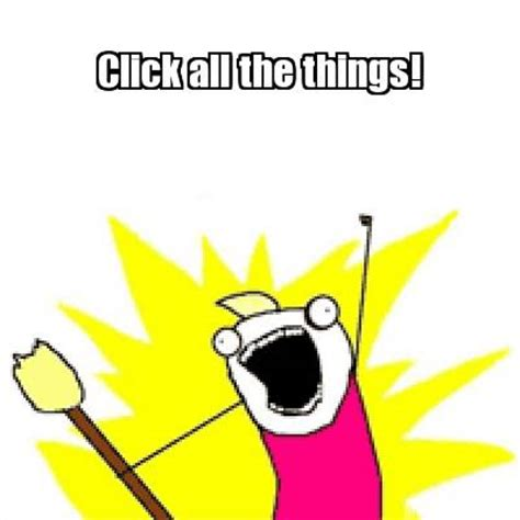 All Meme Generator - meme creator click all the things meme generator at