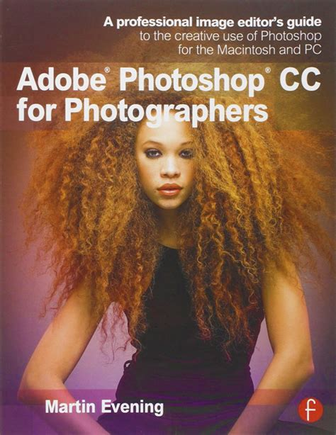 the enthusiast s guide to photoshop 64 photographic principles you need to books win adobe photoshop cc for photographers on now