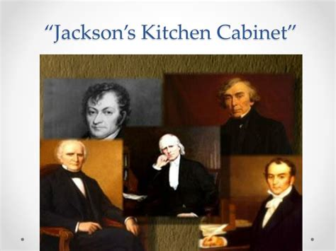 jacksons kitchen cabinet ppt 11 1 the new democratic politics in na powerpoint