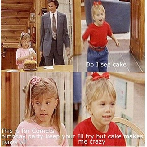 full house quotes quot do i see cake quot full house quotes fullhouse fullhousetvquotes full house