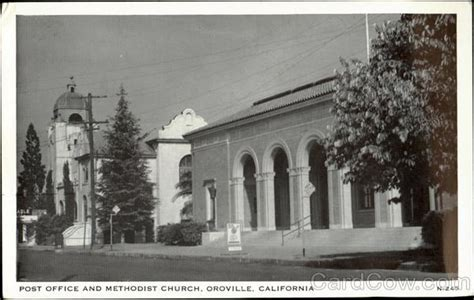 Oroville Post Office by Post Office And Methodist Church Oroville Ca