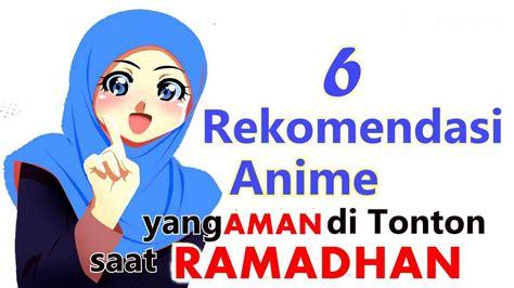 rekomendasi film bagus di youtube 6 rekomendasi anime yang aman di tonton saat ramadhan 2015