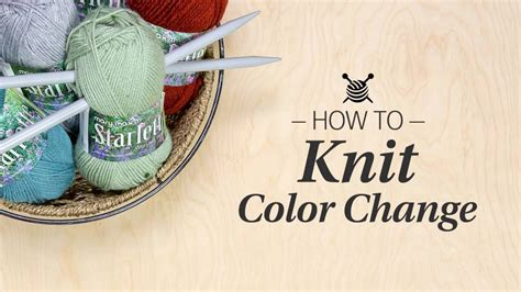 how to change colors when knitting in the learn how to change color in knitting with motion
