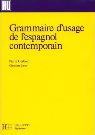 grammaire de lespagnol contemporain t 233 l 233 charger gratuit pdf epub
