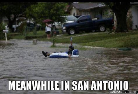San Antonio Memes - meanwhile in san jpg memes