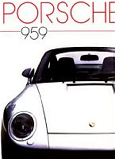porsche german and edition books porsche 959 books