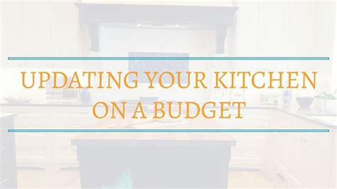 updating kitchen cabinets on a budget tips for updating your kitchen on a budget