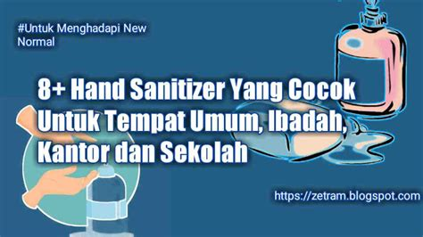 jenis hand sanitizer  cocok  tempat umum ibadah kantor  sekolah blog sehati