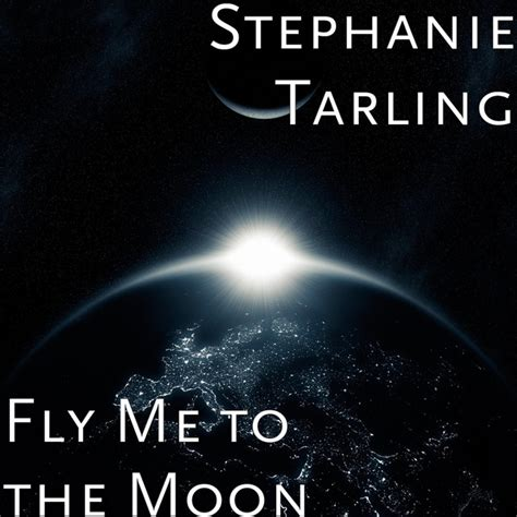 Fly Me fly me to the moon a song by tarling on spotify