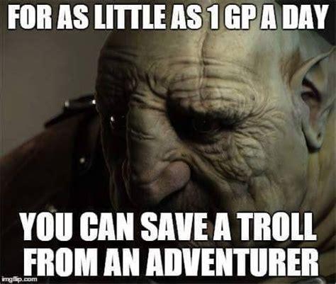 Rpg Memes - fyxt rpg meme save a troll rpg memes pinterest rpg