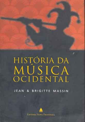 histria da msica ocidental movimentocom livro hist 243 ria da m 250 sica ocidental sebo do messias