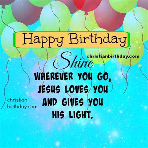 Christian Happy Birthday Quotes Nice Christian Card Happy Birthday Shine Christian