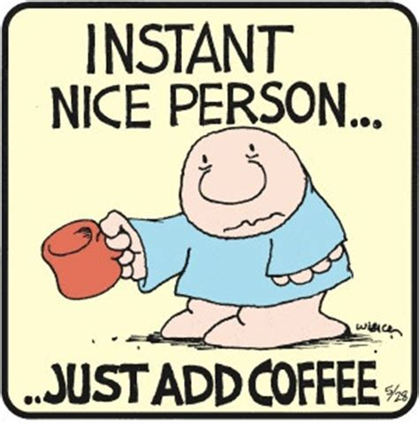 Instant Meme - instant nice person add coffee cartoon funny joke pictures