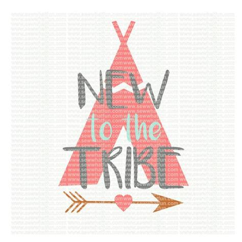 New To The Tribe by New To The Tribe Svg Cutting File Vinyl File Svg Svg File