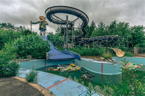 abandoned amusement park the most beautiful abandoned amusement parks of the world