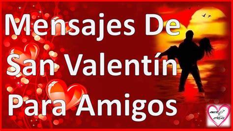 imagenes y frases de amor san valentin mensajes de san valentin para amigos cortos youtube