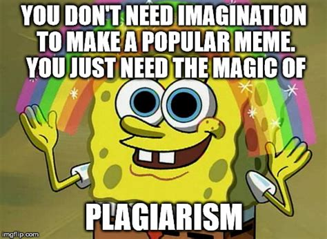 Need Memes - imagination spongebob meme imgflip