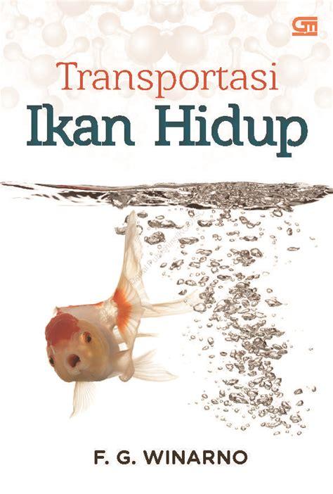 F G Winarno jual buku transportasi ikan hidup oleh f g winarno