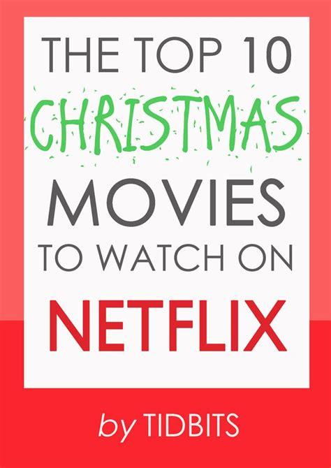 christmas movies on netflix the top 10 christmas movies to watch on netflix movies