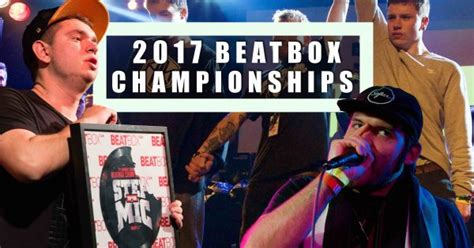 list pattern beatbox list of 2017 beatbox chionships so far human beatbox