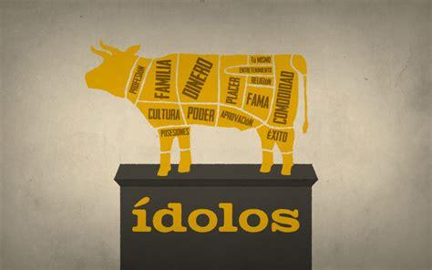 imagenes biblicas de idolatria 205 dolos serie buscadedios org