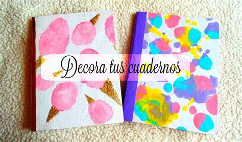 ideas para decorar libretas bonitas decora tus cuadernos 2 ideas hazlo tu mismo youtube