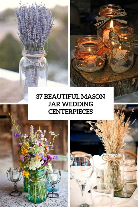 do it yourself wedding centerpieces with jars 37 beautiful jar wedding centerpieces weddingomania