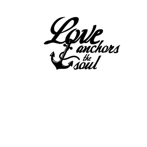 Love Anchors The Soul Wall - love anchors the soul wall quote decal