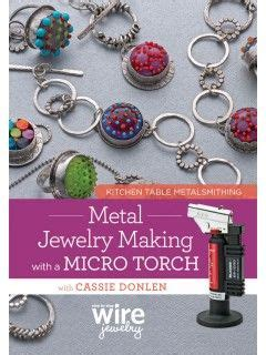 best micro torch for jewelry 17 best images about micro torch metalsmithing on