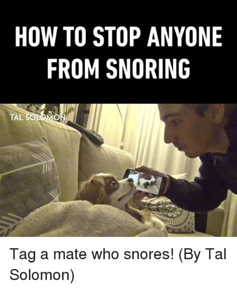 how to stop your from how to stop anyone from snoring tal scd3mo tag a mate who