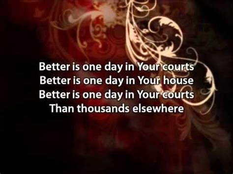 better is one day better is one day matt redman with lyrics