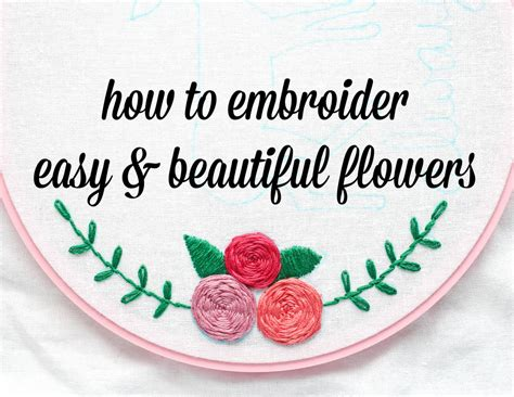 embroidery how how to embroider flowers easy jiggy