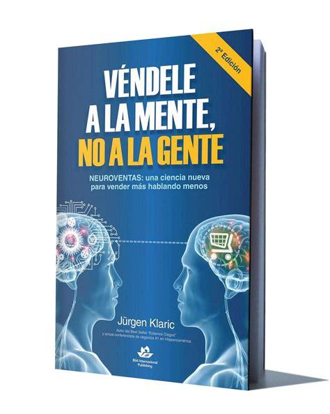 jurgen klaric vendele a la mente pdf v 201 ndele a la mente no a la gente j 220 rgen klaric libros