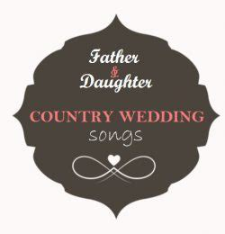 Father and Daughter Country Wedding Songs   Outside The